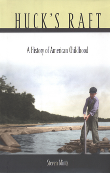Cover image for Huck's raft: a history of American childhood