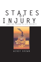 Cover image for States of Injury: Power and Freedom in Late Modernity