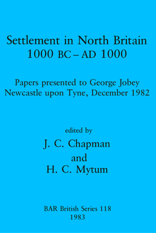 Cover image for Settlement in North Britain 1000 BC-AD1000: Papers presented to George Jobey, Newcastle upon Tyne, December 1982