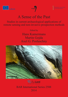 Cover image for A Sense of the Past: Studies in current archaeological applications of remote sensing and non-invasive prospection methods