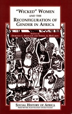 "Cover image for The cover of the book ""Wicked"" Women and the Reconfiguration of Gender in Africa"