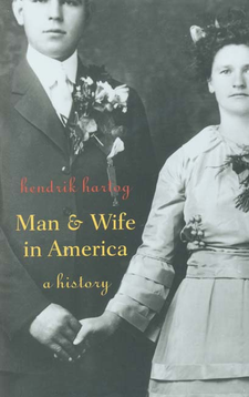 Cover image for Man and wife in America: a history