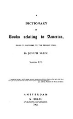 Cover image for Bibliotheca Americana: a dictionary of books relating to America, from its discovery to the present time, Vol. 14