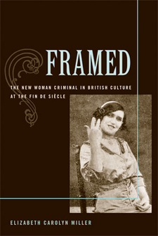 Cover image for Framed: The New Woman Criminal in British Culture at the Fin de Siècle