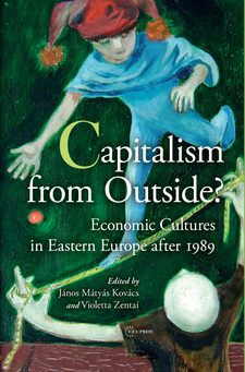 Cover image for Capitalism from Outside?: Economic Cultures in Eastern Europe after 1989