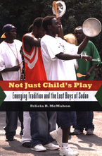 Cover image for Not just child's play: emerging tradition and the lost boys of Sudan
