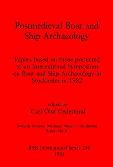 Cover image for Postmedieval Boat and Ship Archaeology: Papers based on those presented to an International Symposium on Boat and Ship Archaeology in Stockholm in 1982