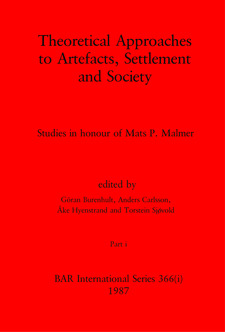 Cover image for Theoretical Approaches to Artefacts, Settlement and Society, Parts i and ii: Studies in honour of Mats P. Malmer