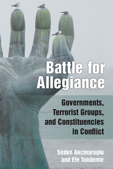 Cover image for Battle for Allegiance: Governments, Terrorist Groups, and Constituencies in Conflict