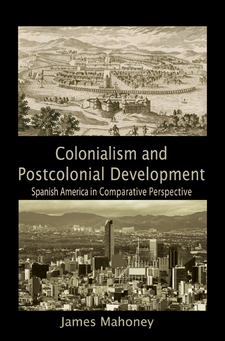 Cover image for Colonialism and postcolonial development: Spanish America in comparative perspective