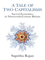 Cover image for A Tale of Two Capitalisms: Sacred Economics in Nineteenth-Century Britain