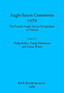 Cover image for Anglo-Saxon Cemeteries 1979: The Fourth Anglo-Saxon Symposium at Oxford