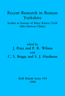 Cover image for Recent Research in Roman Yorkshire: Studies in honour of Mary Kitson Clark (Mrs Derwas Chitty)