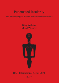 Cover image for Punctuated Insularity: The Archaeology of 4th and 3rd Millennium Sardinia