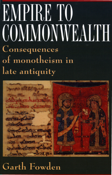 Cover image for Empire to commonwealth: consequences of monotheism in late antiquity