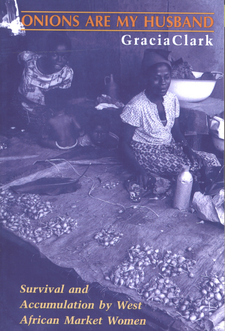 Cover image for Onions are my husband: survival and accumulation by West African market women