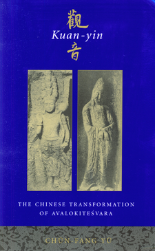 Cover image for Kuan-yin: the Chinese transformation of Avalokiteśvara