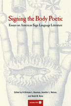 Cover image for Signing the body poetic: essays on American Sign Language literature