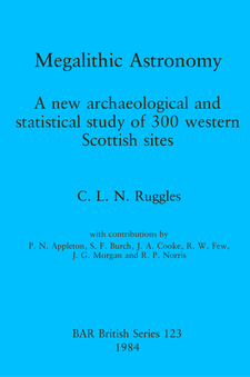 Cover image for Megalithic Astronomy: A new archaeological and statistical study of 300 western Scottish sites