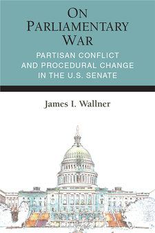 Cover image for On Parliamentary War: Partisan Conflict and Procedural Change in the U.S. Senate