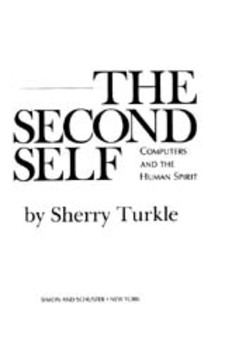 Cover image for The second self: computers and the human spirit