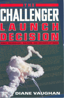 Cover image for The Challenger launch decision: risky technology, culture, and deviance at NASA