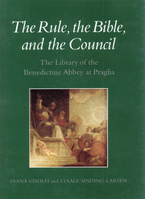 Cover image for The rule, the Bible, and the council: the library of the Benedictine Abbey at Praglia