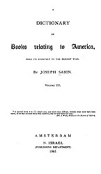 Cover image for Bibliotheca Americana: a dictionary of books relating to America, from its discovery to the present time, Vol. 3