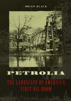 Cover image for Petrolia: the landscape of America's first oil boom