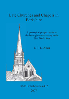 Cover image for Late Churches and Chapels in Berkshire: A geological perspective from the late eighteenth century to the First World War