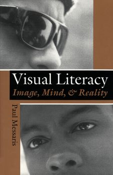 "Cover image for Visual ""literacy"": image, mind, and reality"