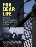 Cover image for For Dear Life: Women's Decriminalization and Human Rights in Focus