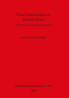 Cover image for Rural Sanctuaries in Roman Syria: The Creation of a Sacred Landscape