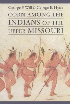 Cover image for Corn among the Indians of the upper Missouri
