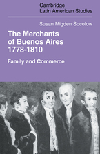 Cover image for The merchants of Buenos Aires, 1778-1810: family and commerce