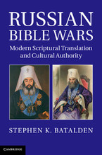 Cover image for Russian Bible wars: modern scriptural translation and cultural authority