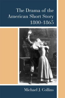 Cover image for The Drama of the American Short Story, 1800-1865
