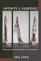 Cover image for Intents and Purposes: Philosophy and the Aesthetics of Improvisation