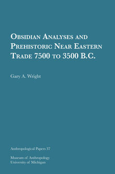 Cover image for Obsidian Analyses and Prehistoric Near Eastern Trade 7500 to 3500 B.C.