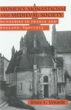 Cover image for Women's monasticism and medieval society: nunneries in France and England, 890-1215