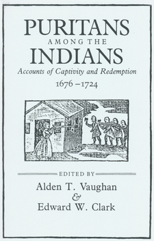 Cover image for Puritans among the Indians: accounts of captivity and redemption, 1676-1724