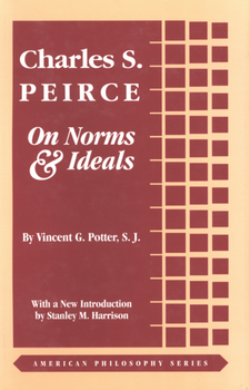 Cover image for Charles S. Peirce on norms & ideals