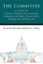 Cover image for The Committee: A Study of Policy, Power, Politics and Obama's Historic Legislative Agenda on Capitol Hill