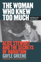 Cover image for The Woman Who Knew Too Much, Revised Ed.: Alice Stewart and the Secrets of Radiation
