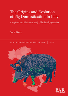 Cover image for The Origins and Evolution of Pig Domestication in Italy: A regional and diachronic study of husbandry practices