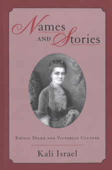 Cover image for Names and stories: Emilia Dilke and Victorian culture