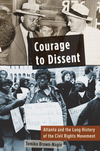 Cover image for Courage to dissent: Atlanta and the long history of the civil rights movement