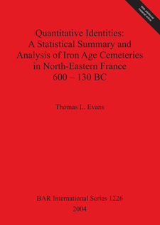 Cover image for Quantitative Identities: A Statistical Summary and Analysis of Iron Age Cemeteries in North-Eastern France 600–130 BC