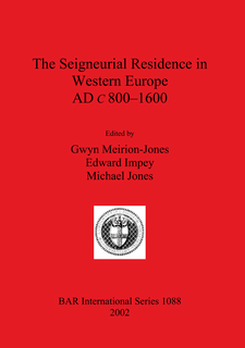 Cover image for The Seigneurial Residence in Western Europe AD c 800–1600