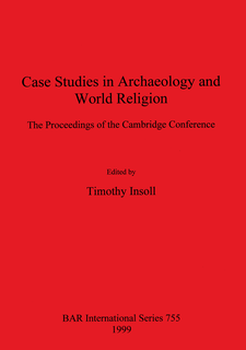 Cover image for Case Studies in Archaeology and World Religion: The Proceedings of the Cambridge Conference